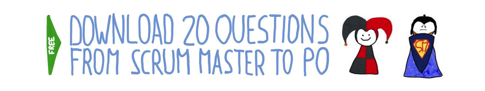 Download the 20 Questions from New Scrum Master to Product Owner Questionnaire