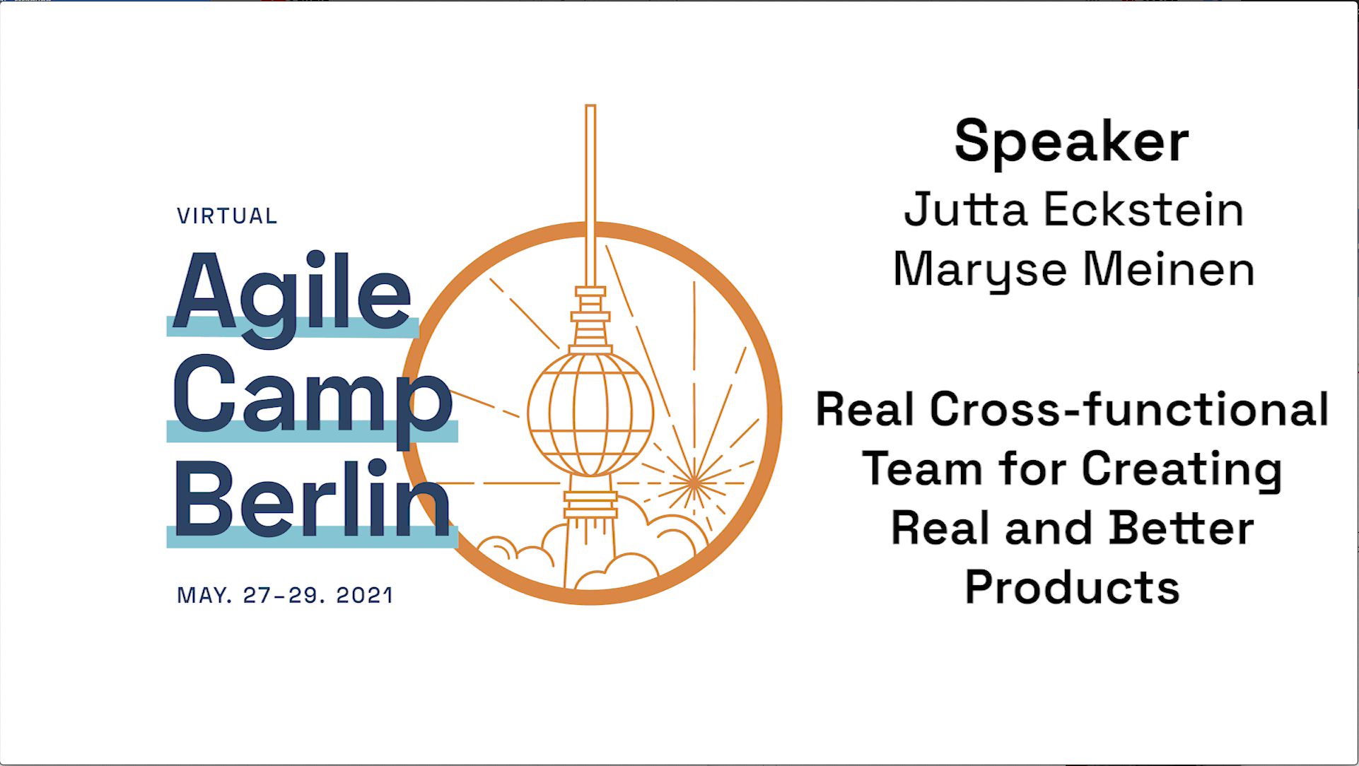Real Cross-functional Teams for Creating Real and Better Products—Agile Camp Berlin 2021
