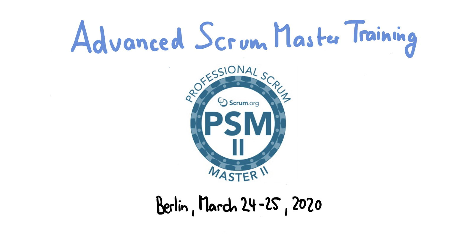 📅 Professional Scrum Master Training PSM II — Berlin, March 24-25, 2020