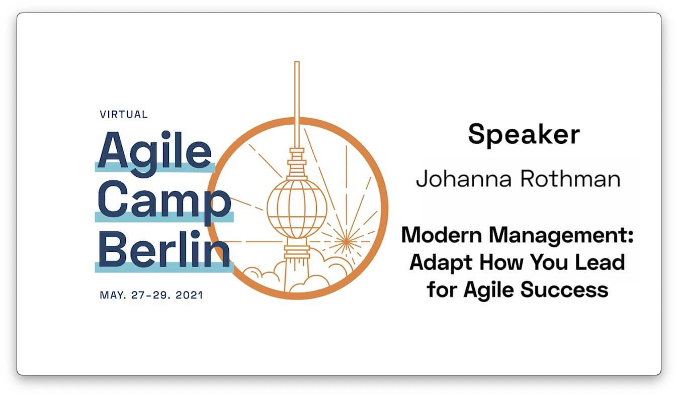 Adapt How You Lead for Agile Success — Johanna Rothman at the Agile Camp Berlin 2021