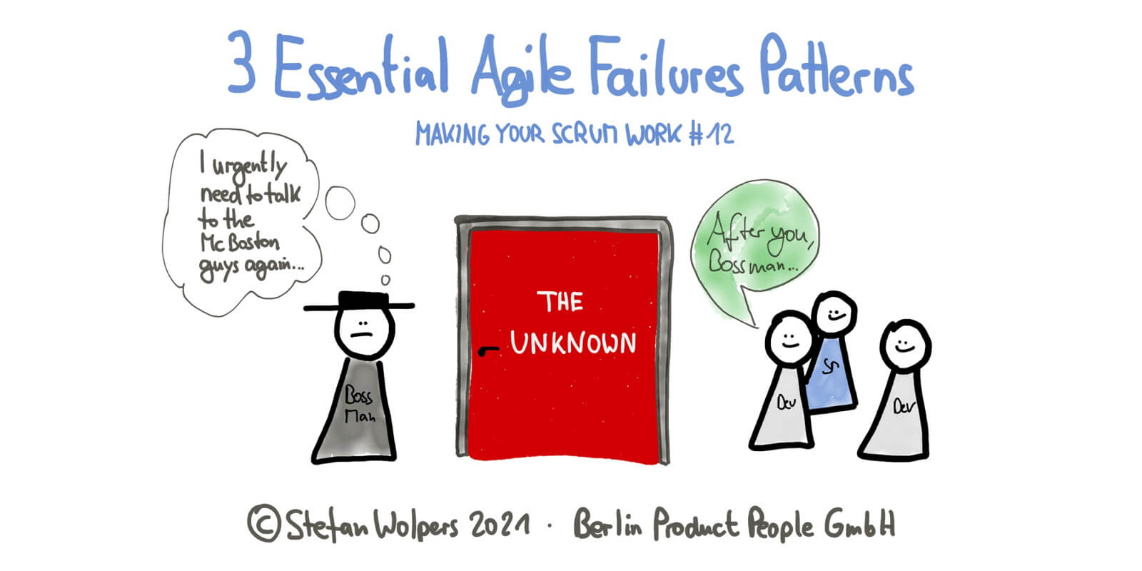 Three Essential Agile Failure Patterns in 7:31 Minutes—Making Your Scrum Work #12