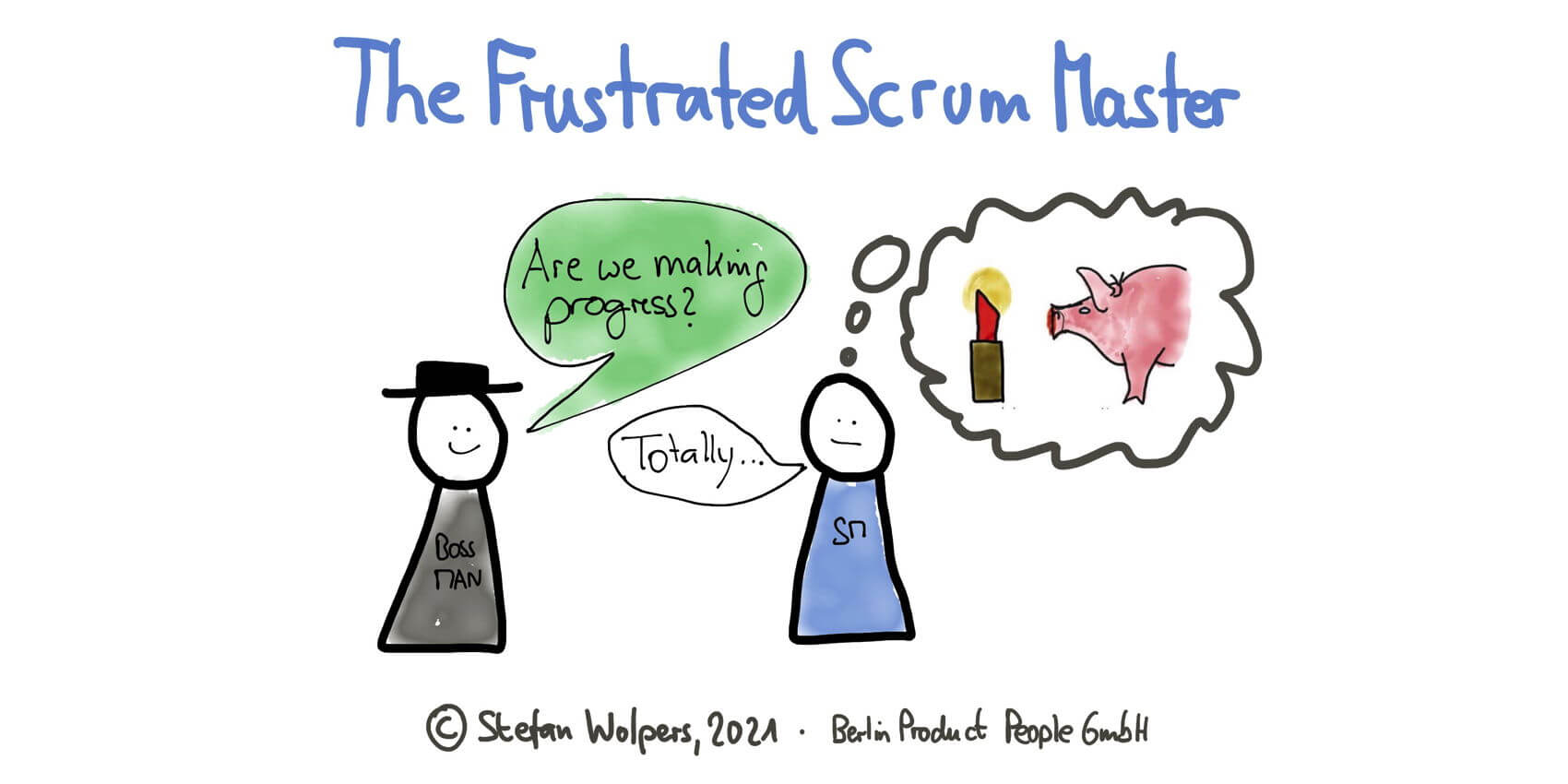 The Frustrated Scrum Master — When all the Effort Leads Nowhere
