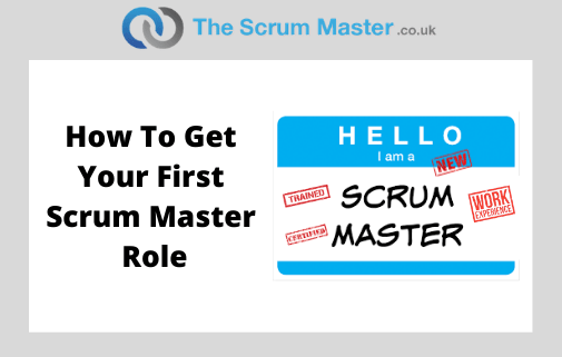 How can I get my first job as a Scrum Master?