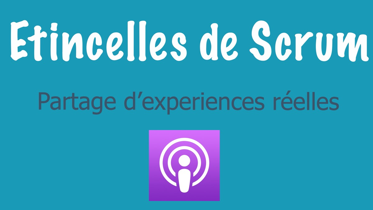 Podcast - Etincelles de Scrum