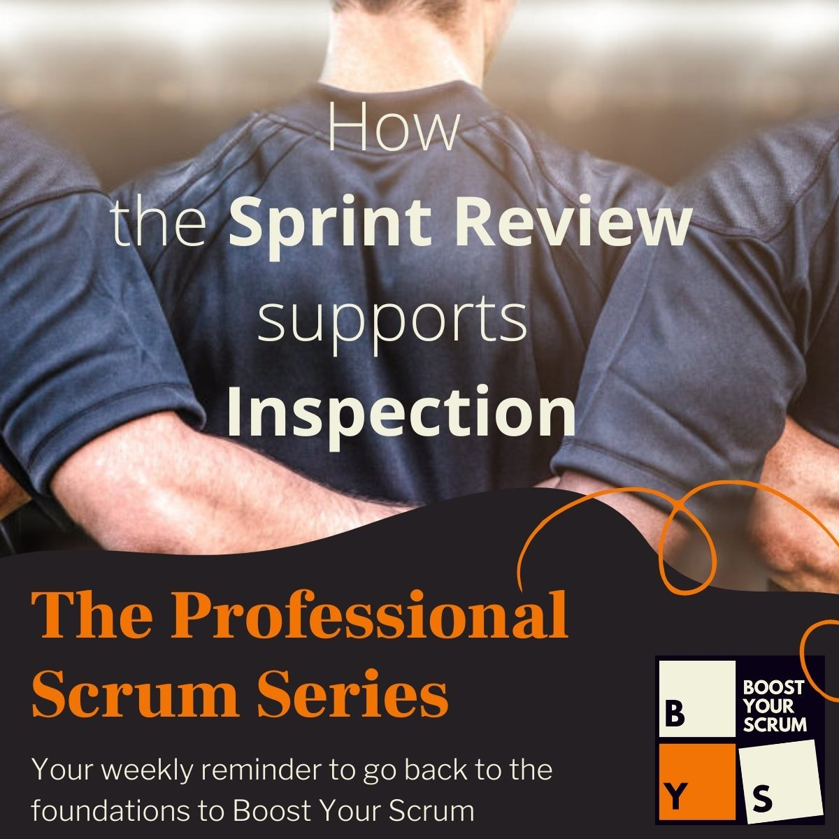 How the Sprint Review supports Inspection
