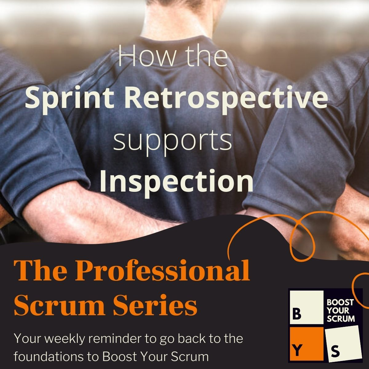How the Sprint Retrospective supports Inspection