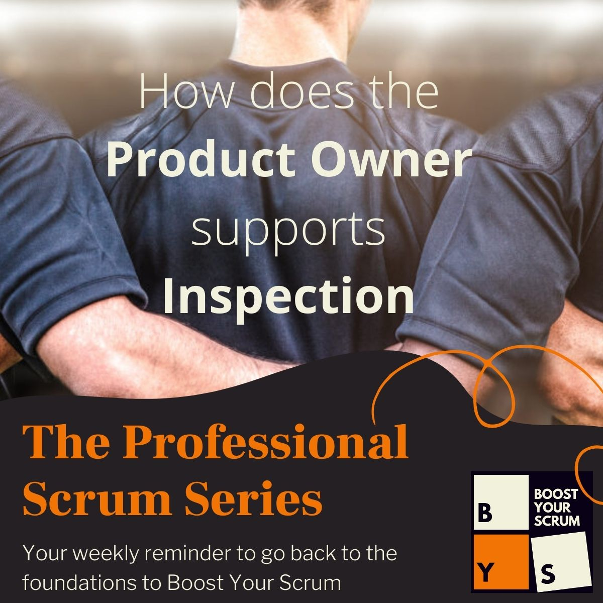 How does the Product Owner support Inspection?
