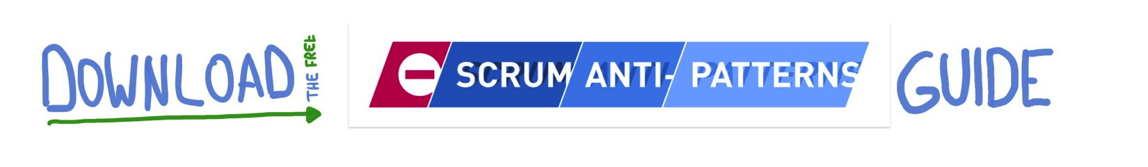 Download the free Scrum Anti-Patterns Guide
