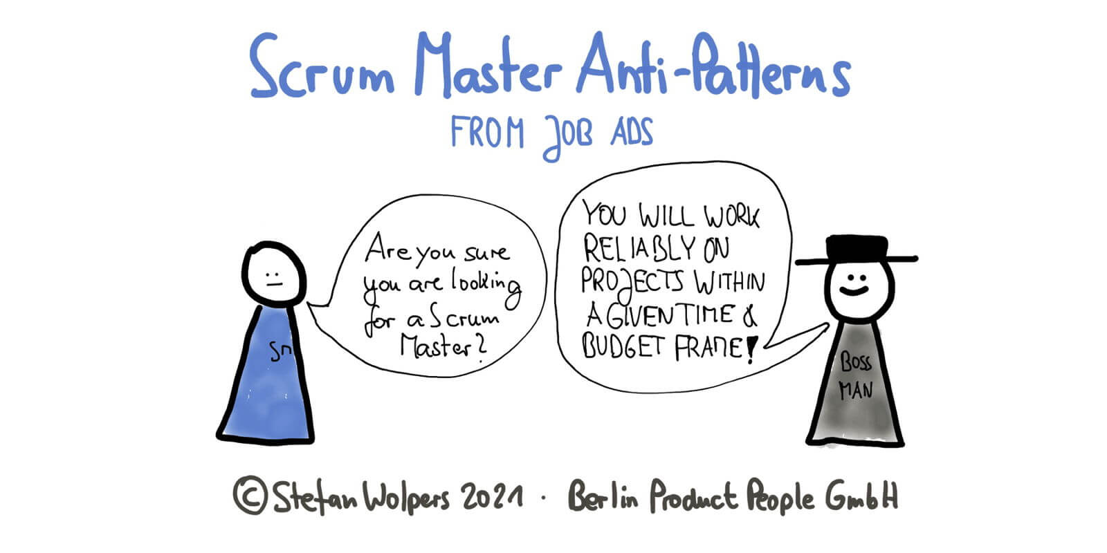 22 Scrum Master Anti-Patterns from Job Ads: From Funny to What the Heck?