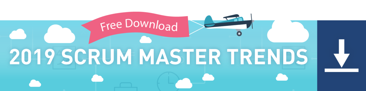 Scrum Master Trends Report 2019 — Free Download