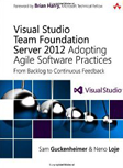 Visual-Studio-Team-Foundation-Server-2012-Adopting-Agile-Software-Practices-From-Backlog-to-Continuous-Feedback-3rd-Edition-Microsoft-Windows-Development-Series