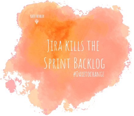 Jira Kills the Sprint Backlog