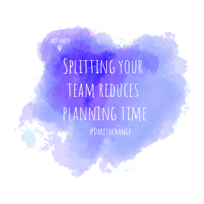 Splitting your team reduces planning time