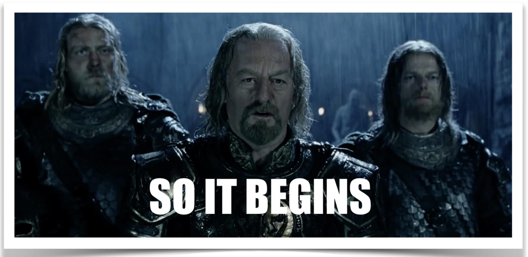 """Lord of the rings """"So it begins"""" Meme"""
