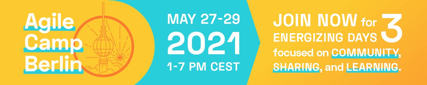 Agile Camp Berlin, May 27-29, 2021